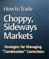 "EWI – Wayne Gorman – How to Trade Choppy, Sideways Markets Strategies for Managing ""Combination"" Corrections"